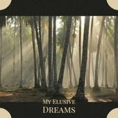 My Elusive Dreams by Various Artists
