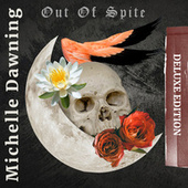 Out Of Spite: Deluxe Edition by Michelle Dawning