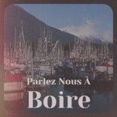 Parlez Nous À Boire de Various Artists