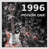 1996 by Poison Oak