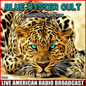 Unknown Origin (Live) by Blue Oyster Cult