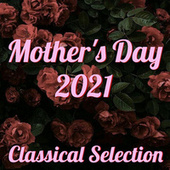 Mother's Day 2021 Classical Selection by Various Artists