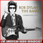 Looking For Love (Live) de Bob Dylan