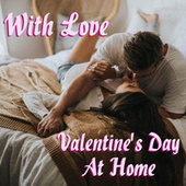 With Love Valentine's Day At Home by Arthur Rodzinski