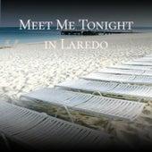 Meet Me Tonight in Laredo de Various Artists