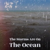 The Storms Are On The Ocean by Various Artists