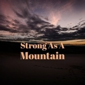 Strong As A Mountain by Various Artists