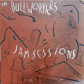 Jam Sessions (Live) by Bullworkers
