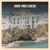 Hard Times Ahead by Various Artists