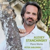 Stanchinsky: Piano Works by Peter Jablonski