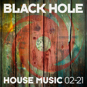 Black Hole House Music 02-21 by Various Artists