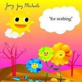 For Nothing by Joey Joey Michaels