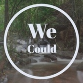 We Could by Various Artists