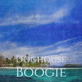 Doghouse Boogie by Various Artists