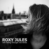 Still Falling Through the White von Roxy Jules