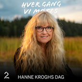 Hanne Kroghs dag (Sesong 11) by Hver gang vi møtes (sesong7)