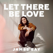 Let There Be Love de James Bay