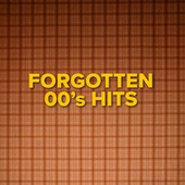 Forgotten 00's Hits de Various Artists