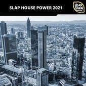 Slap House Power 2021 von Various Artists