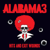 Hits And Exit Wounds de Alabama 3