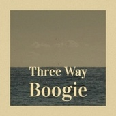 Three Way Boogie von Various Artists