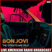 The Streets Are Wild (Live) de Bon Jovi