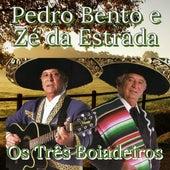 Os Três Boiadeiros de Pedro Bento e Ze da Estrada