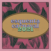Esquenta Carnaval 2021 by Various Artists