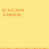 Calor Vibes by Various Artists