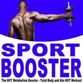 Sport Booster (The Hiit Metabolism Booster - Total Body and Abs Hiit Workout) von Sport Booster