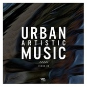 Urban Artistic Music Issue 34 by Various Artists