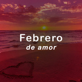 Febrero de amor by Various Artists