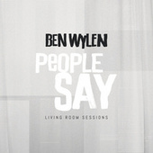 People Say (Living Room Sessions) by Ben Wylen