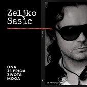 Ona je priča života moga de Željko Šašić