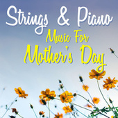 Strings & Piano Music For Mother's Day by Royal Philharmonic Orchestra
