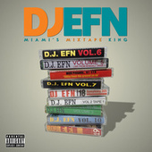 Miami's Mixtape King de DJ EFN
