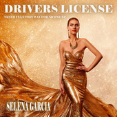 Drivers License (Never Felt This Way for No One EP) by Selena Garcia
