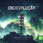 Re-Evolução by Lucas kula