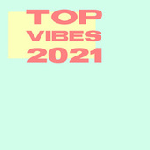 Brasil Top Vibes 2021 by Various Artists