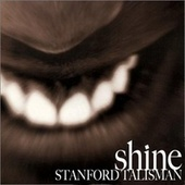 Shine by Stanford Talisman