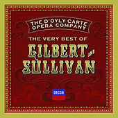 The Very Best Of Gilbert & Sullivan by The D'Oyly Carte Opera Company