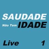 Saudade Não Tem Idade Live, Vol. 1 de Various Artists