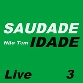 Saudade Não Tem Idade Live, Vol. 3 de Various Artists