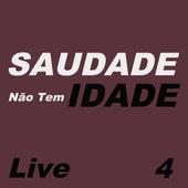 Saudade Não Tem Idade Live, Vol. 4 de Various Artists