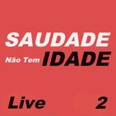 Saudade Não Tem Idade Live, Vol. 2 de Various Artists