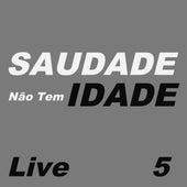 Saudade Não Tem Idade Live, Vol. 5 de Various Artists