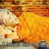 52 Harmonious Sounds for Massage by Yoga Music