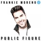 Public Figure von Frankie Moreno