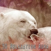 50 Relaxation Aura by S.P.A