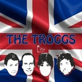 Live by The Troggs
